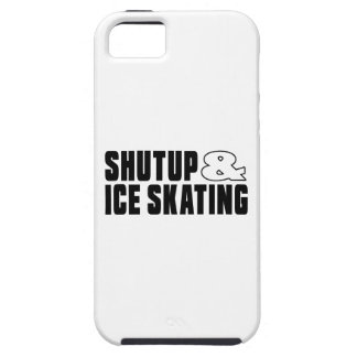 Shut up & ICE SKATING Case For The iPhone 5