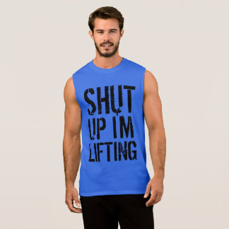 SHUT UP IM LIFTING GYM Weightlifting BODYBUILDING Sleeveless Shirt