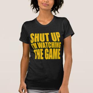 Shut Up I'm Watching The Game Shirt