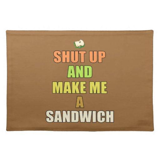 Shut up & make me a sandwich placemats
