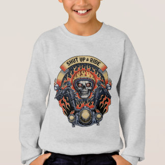 Shut Up & Ride -11116 Sweatshirt
