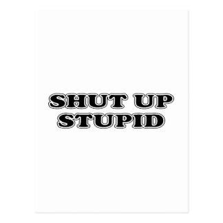Shut Up Stupid Postcard