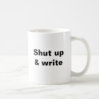 Shut up & write @writingmafia coffee mug