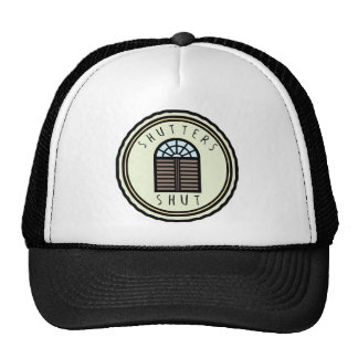 Shutters Shut! Trucker Hat