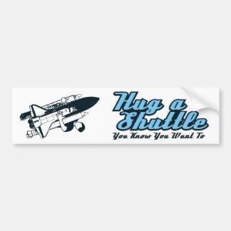 ShuttleHugger Hug A Shuttle Bumper Sticker