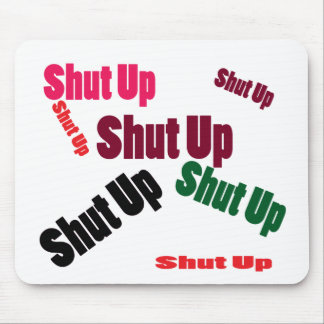 shutup mouse pad