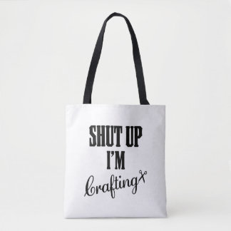 SHUTUP Tote Bag Crafting Crafter Message Sassy Fun