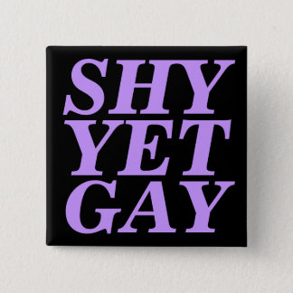 shy yet gay 2 inch square button