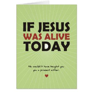 Si Jésus était vivant aujourd'hui Carte De Vœux