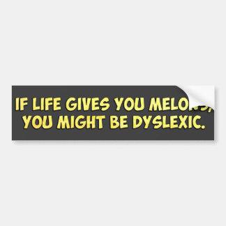 Si la vie vous donne des melons, vous pourriez êtr autocollant de voiture