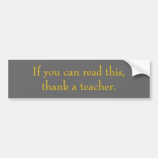 Si vous pouvez lire ceci, remerciez un professeur autocollant de voiture