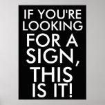 Si vous recherchez un signe, c'est lui posters