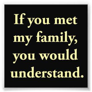 Si vous rencontriez ma famille, vous comprendriez photos sur toile