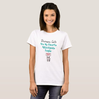 Siamese Cats are my Favorite Affectionate People - T-Shirt