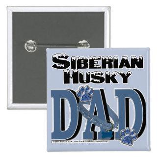 Siberian Husky DAD Pinback Buttons