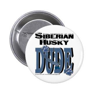 Siberian Husky DUDE Pin