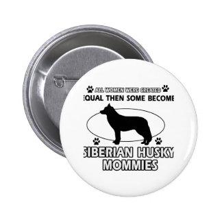 Siberian Husky Mommy designs Pin