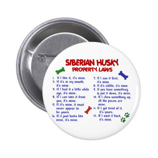 SIBERIAN HUSKY Property Laws 2 2 Inch Round Button