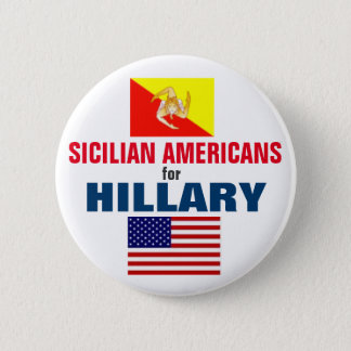 Sicilian Americans for Hillary 2016 2 Inch Round Button