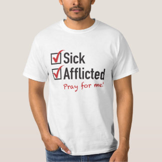 Sick and Afflicted T-Shirt