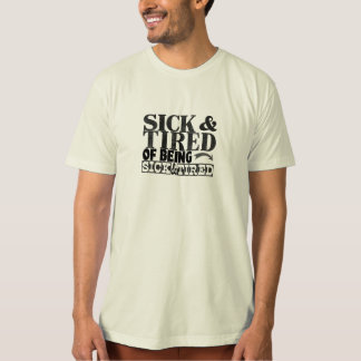 Sick and tired of being sick and tired t shirt