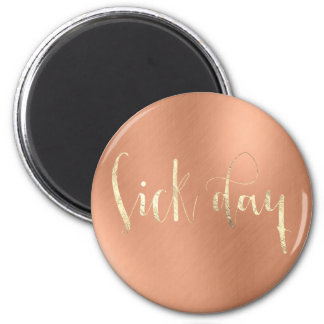 Sick Day Copper Gold Office Home Sweet Words Magnet