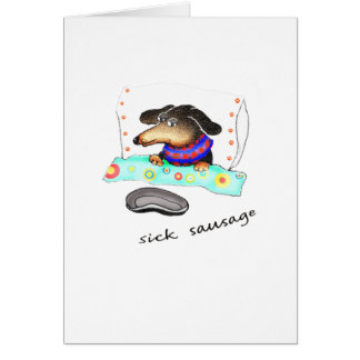 Sick sausage, dachshund ill in bed, humor. card