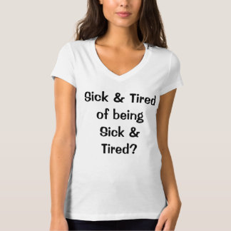 Sick & Tired of not having enough prospects? T-Shirt
