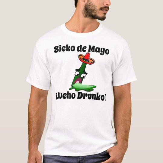 Sicko de Mayo: Mucho Drunko T-Shirt
