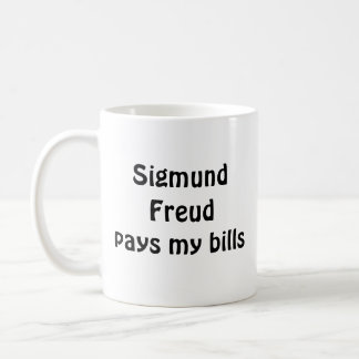 Sigmund Freud pays my bills mug