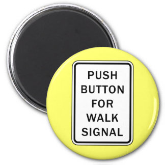 Sign - Push Button for Walk Signal 2 Inch Round Magnet