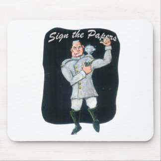 Sign the Papers Mouse Pad