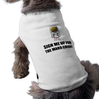 Sign Up Mars Colony Doggie Tshirt