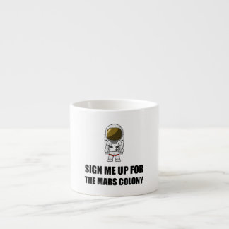 Sign Up Mars Colony Espresso Cup