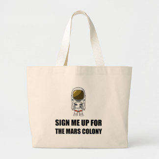 Sign Up Mars Colony Large Tote Bag