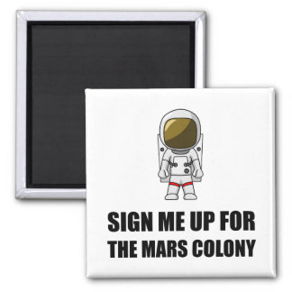 Sign Up Mars Colony Magnet