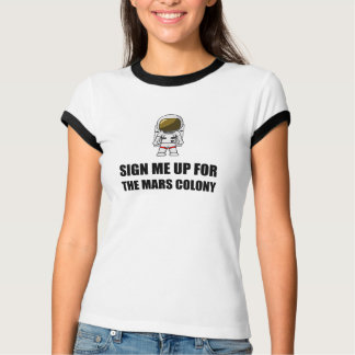 Sign Up Mars Colony T-Shirt