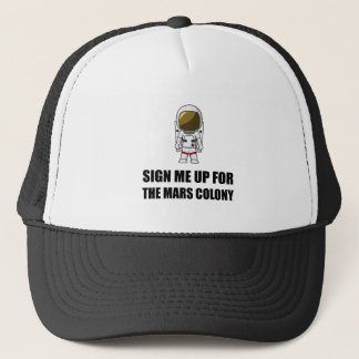 Sign Up Mars Colony Trucker Hat