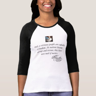 signature, ben-franklin, Only a virtuous people... Tshirt