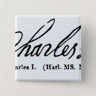 Signature of King Charles I 2 Inch Square Button