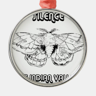 SILENCE AT INDIAN VALLEY METAL ORNAMENT