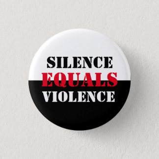 Silence Equals Violence 1 Inch Round Button