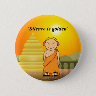 Silence is golden 2 inch round button