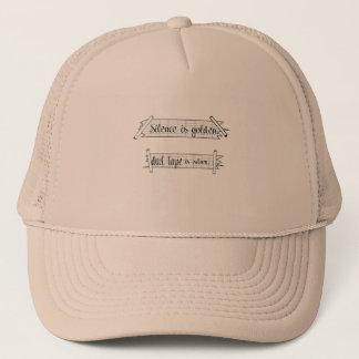 Silence is golden. duct tape is silver. trucker hat
