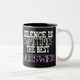 Silence is sometimes the best answer quote Two-Tone coffee mug