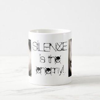 silence is the enemy! coffee mug