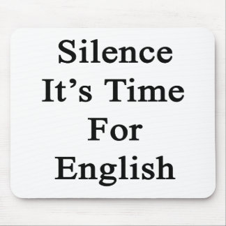 Silence It's Time For English Mouse Pad