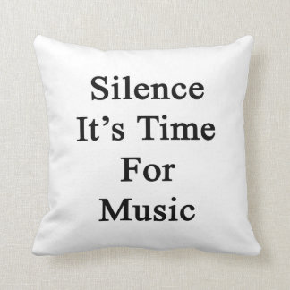 Silence It's Time For Music Throw Pillow