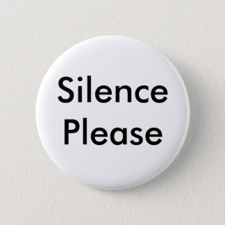 Silence Please 2 Inch Round Button