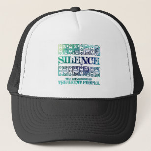 Silence, The language of the Great People. Trucker Hat